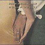 John Mellencamp Human Wheels (Remastered)