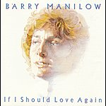 Barry Manilow If I Should Love Again (Remastered)