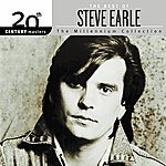 Steve Earle The Best Of Steve Earle 20th Century Masters The Millennium Collection