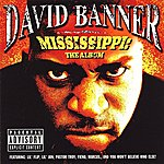 David Banner Mississippi - The Album (Parental Advisory)