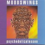Moodswings Psychedelicatessen