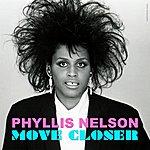 Phyllis Nelson Move Closer - Single