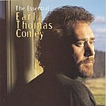 Earl Thomas Conley The Essential Earl Thomas Conley