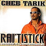 Cheb Tarik Raï'tistick