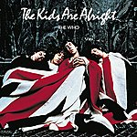 The Who The Kids Are Alright (Remastered Version)