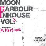 Martinez Moon Harbour Inhouse, Vol.3: Mixed By Martinez