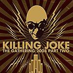 Killing Joke The Gathering 2008 - Part 2