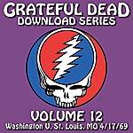 Grateful Dead Grateful Dead Download Series Vol. 12: Washington U., St. Louis, MO, 4/17/69