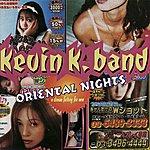 Kevin K Band Oriental Nights