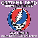 Grateful Dead Grateful Dead Download Series Vol. 8: Charlotte Coliseum, Charlotte, NC, 12/10/73