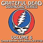 Grateful Dead Grateful Dead Download Series, Vol. 6: Carousel Ballroom, San Francisco, CA 3/17/68