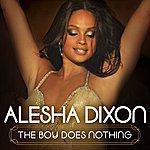 Alesha Dixon The Boy Does Nothing (International Bundle 1)
