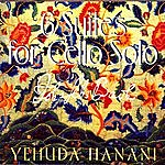Yehuda Hanani Bach: Six Suites For Cello Solo