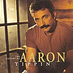 Aaron Tippin The Essential Aaron Tippin