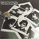 Lou Reed Walk On The Wild Side - The Best Of Lou Reed