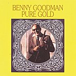 Benny Goodman & His Orchestra Pure Gold
