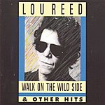 Lou Reed Walk On The Wild Side And Other Hits