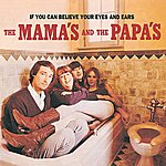 The Mamas & The Papas If You Can Believe Your Eyes & Ears (Reissue)