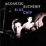Acoustic Alchemy Blue Chip (Reissue)