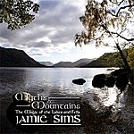 Jamie Sims Myths And Mountains - The Magic Of The Lakes And Fells