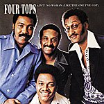 The Four Tops Ain't No Woman (Like The One I've Got)