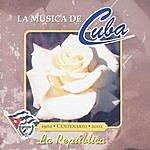 La Republica La Musica De Cuba