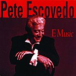 Pete Escovedo E Music