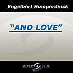 Engelbert Humperdinck And Love