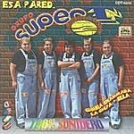 Grupo Super T Esa Pared