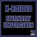 X-Raided Eternally Unforgiven