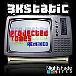 3kStatic Projected Tones (Remixed)