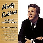 Marty Robbins A Lonely Country Road - 40 Great Tracks