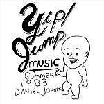Daniel Johnston Yip Jump Music