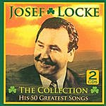 Josef Locke The Collection - His 50 Greatest Songs