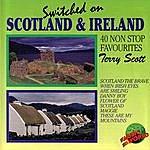 Terry Scott Switched On Scotland & Ireland - 40 Non Stop Favourites