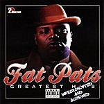 Fat Pat Greatest Hits (Wreckchopped & Screwed)