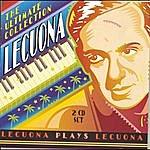 Ernesto Lecuona Lecuona: The Ultimate Collection (1997 Remastered)