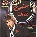 Barry Manilow 2:00 A.M. Paradise Cafè (Digitally Remastered: 1996)
