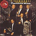 The Canadian Brass Fireworks! (Baroque Brass Favorites)