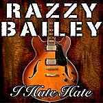 Razzy Bailey I Hate Hate