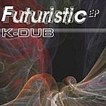 K-dub Futuristic EP