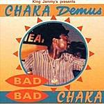 Chaka Demus Bad Bad Chaka