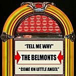 The Belmonts Tell Me Why / Come On Little Angel