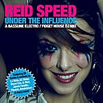 Reid Speed Under The Influence (Continuous DJ Mix)