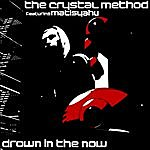 Crystal Method Drown In The Now