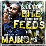 Maino Don't Bite The Hand That Feeds You (Ring Tones)