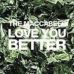 The Maccabees Love You Better (Single)