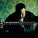 Fred Hammond & Radical For Christ Purpose By Design
