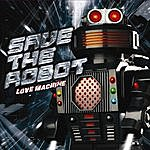 Save The Robot Love Machine