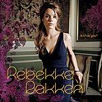 Rebekka Bakken Is That You?